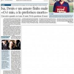 Isa, Denis e un amore finito male. 'O è mio, o lo preferisco morto' – da 'Corriere della Sera' – 17/05/13