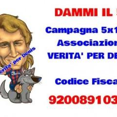 """Dammi il 5!"" – Campagna 5X1000 Associazione Verità per Denis."