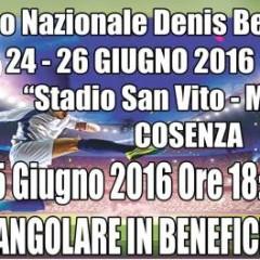 2° TORNEO NAZIONALE DENIS BERGAMINI – 24-26 GIUGNO 2016 STADIO SAN VITO – MARULLA COSENZA